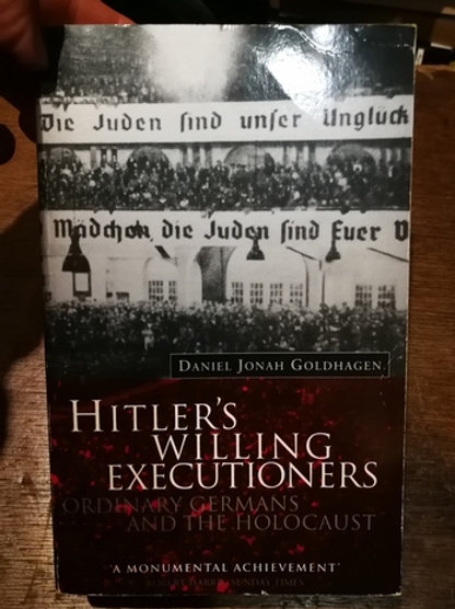 Hitler's willing executioners \ Ordinary Germans and the Holocaust