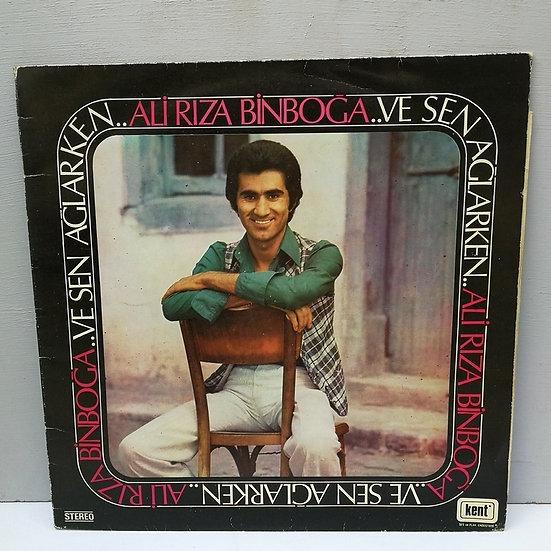 Ali Rıza Binboğa Ve sen Ağlarken LP Plak