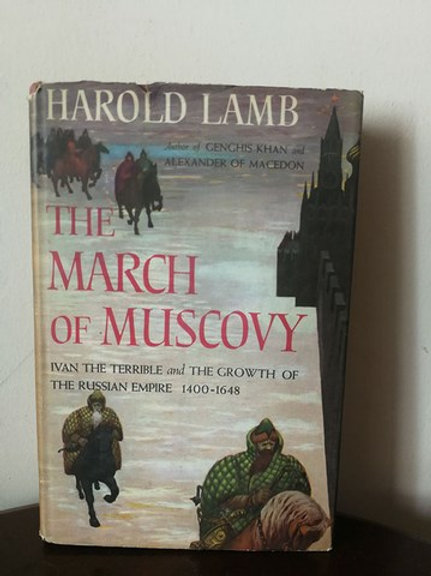 The March of Muscovy: Ivan the terrible and The Growth
