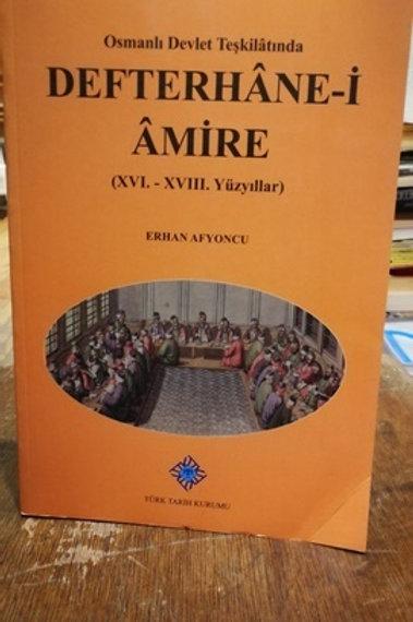 Osmanlı Devlet Teşkilâtında Defterhâne-i Âmire (XVI.-XVIII. Yüzyıllar)