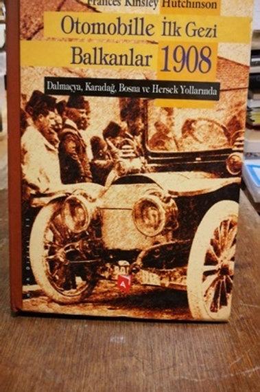 Otomobille ilk gezi Balkanlar 1908