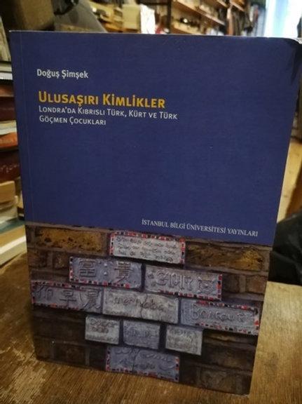 Ulusaşırı Kimlikler \ Londra'da Kıbrıslı Türk, Kürt ve Türk Göçmen Çocukları
