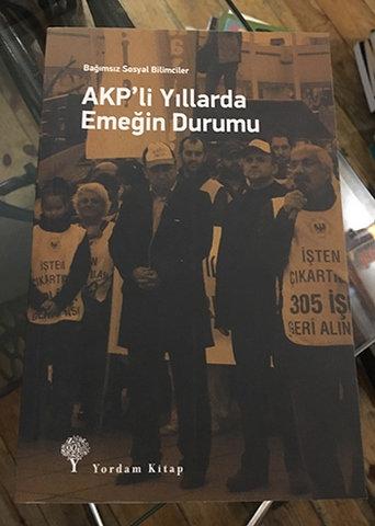 AKP'Lİ YILLARDA EMEĞİN DURUMU