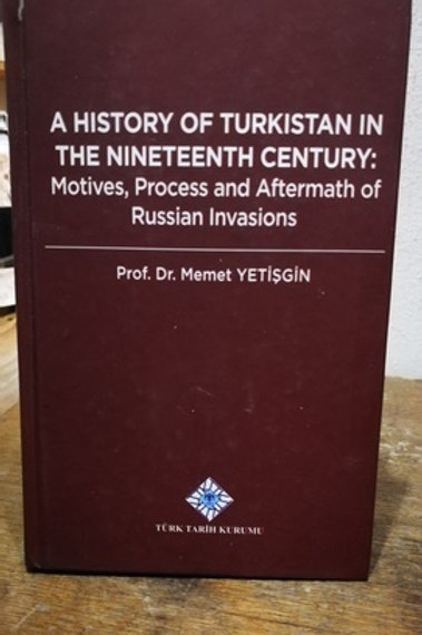A history of Turkistan in the nineteenth cebtury Motives