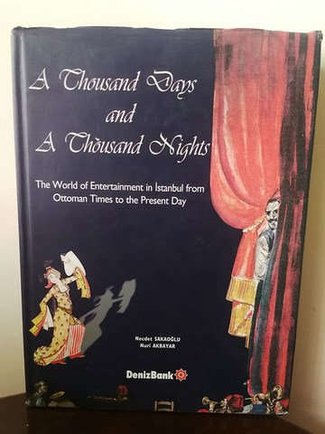 A thousand Days and A Chousand Nights Ottoman Times to the present Day