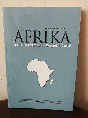 AFRİKA Afrika Çalışmaları Dergisi Cilt: 1 sayı: 1 Güz 2011