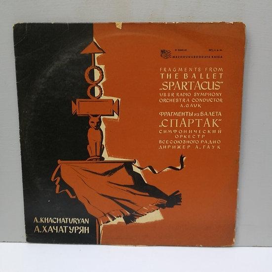 A. Khachaturyan – Fragments From The Ballet 'Spartacus' LP Plak