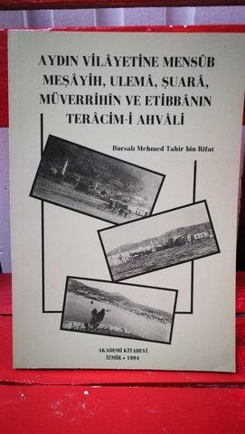Aydın Vilâyetine Mensûb Meşâyir Ulemâ Şuarâ Müverrihîn ve Etibbânın