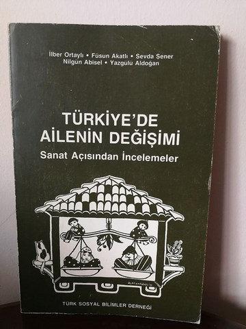 Türkiye'de Ailenin Değişimi Sanat Açısından İncelemeler