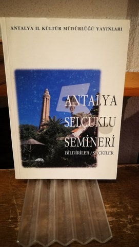 Antalya Selçuklu Semineri \ Bildiriler-Seçkiler