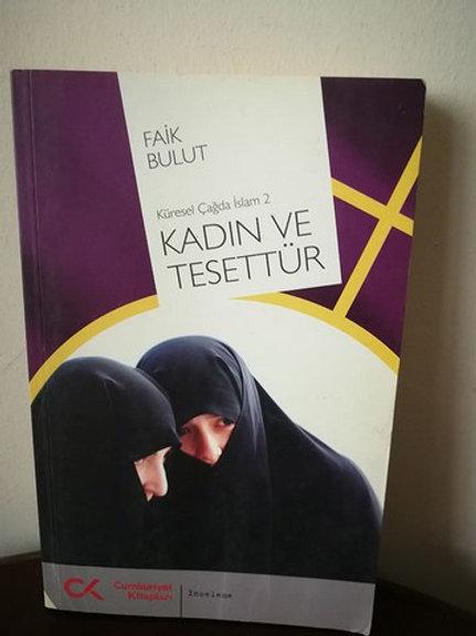 Kadın ve Tesettür: Küresel Çağda İslam 2 (imzalı)