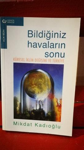 Bildiğiniz havaların sonu \ Küresel iklim değişimi ve Türkiye