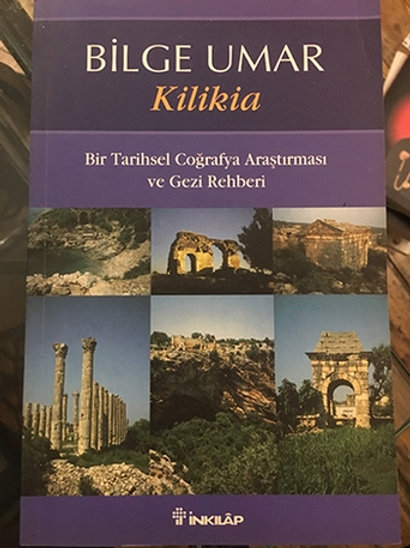 Kilikia Bir Tarihsel Coğrafya Araştırması Ve Gezi Rehberi