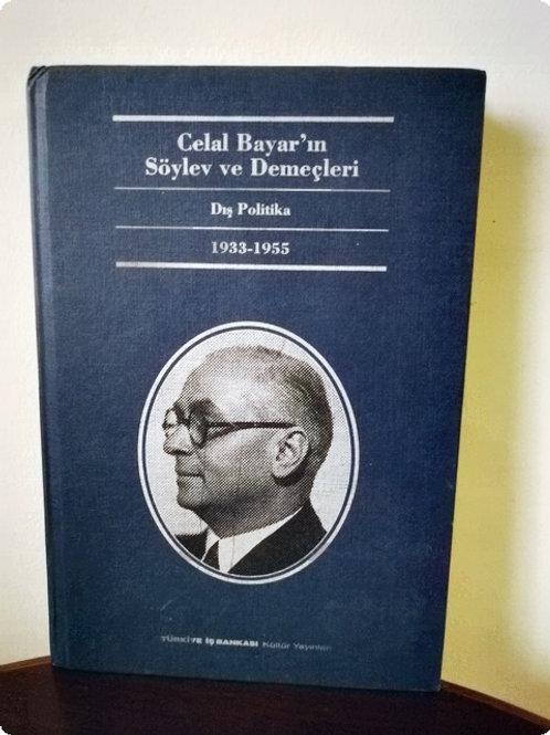 Celal Bayar'ın Söylev ve Demeçleri: Dış Politika 1933-1955