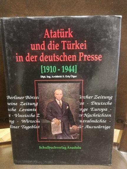 Atatürk und die Türkei in der deutschen Presse (1910 - 1944)