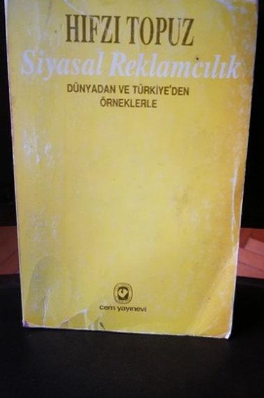 Siyasal Reklamcılık \ Dünyadan ve Türkiye'den Örneklerle