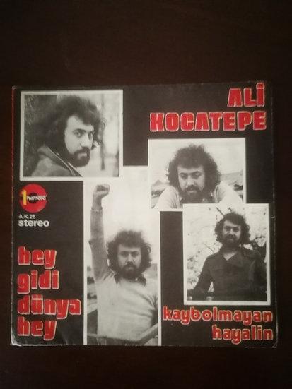 Ali Kocatepe hey gidi dünya hey - kaybolmayan hayalin (kapaktır)