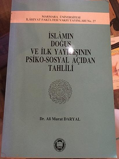 İslam'ın Doğuş ve İlk Yayılışının Psiko - Sosyal Açıdan Tahlili