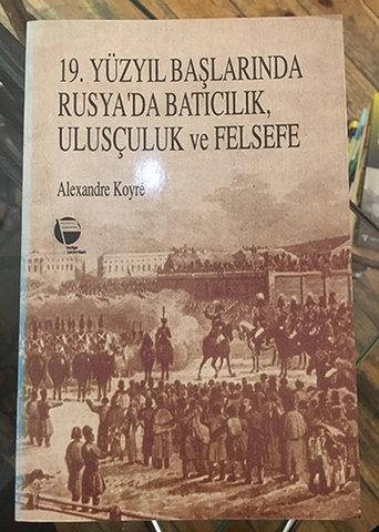 19. Yüzyıl Başlarında Rusya'da Batıcılık Ulusçuluk ve Felsefe