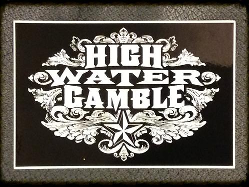 High Water Gamble Sticker