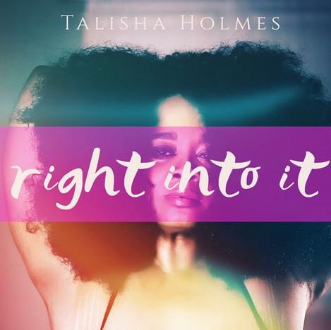 Right Into It by Talisha Holmes