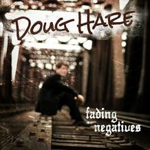 Doug Hare - Fading Negatives