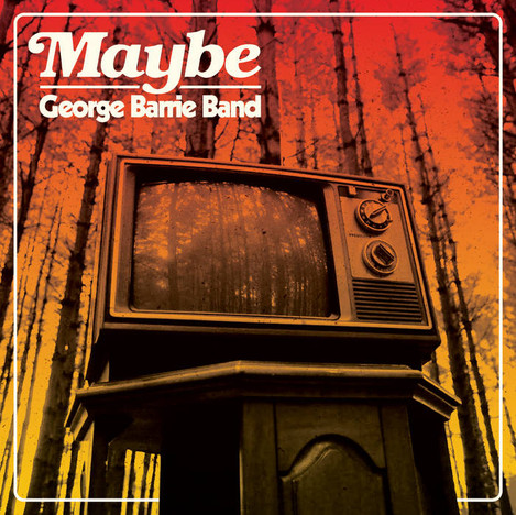 George Barrie Band - Maybe