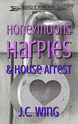 Honeymoons, Harpies & House Arrest Kindl