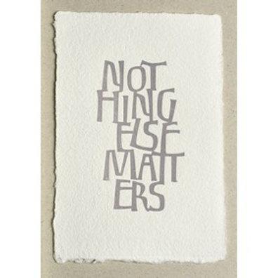 Handgeschepte wenskaart Nothing else matters