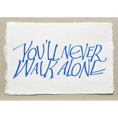 Handgeschepte wenskaart You'll never walk alone
