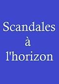 Couv Site - Scandales à l'horizon.png