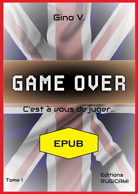 GAME OVER - Tome 1 - EPUB - C'est à vous de juger...