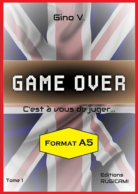 GAME OVER -  Tome 1 - A5 - C'est à vous de juger...