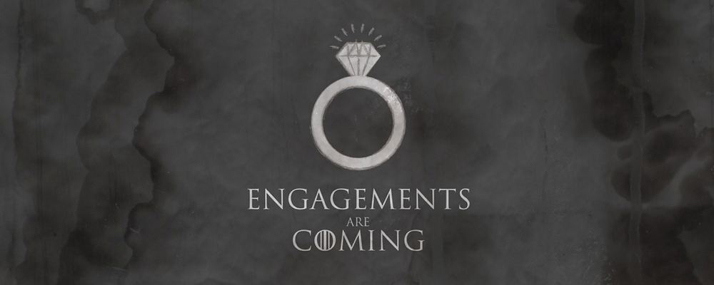 Engagements Are Coming
