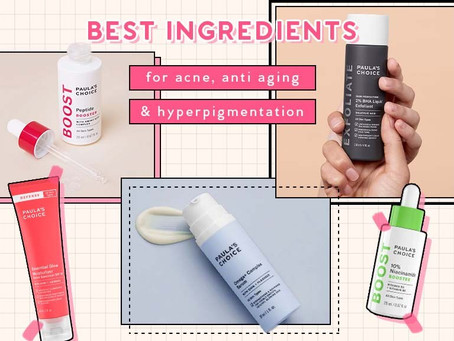 Best Ingredients For Acne, Hyperpigmentation, And Aging Skin [Paula's Choice Edition]