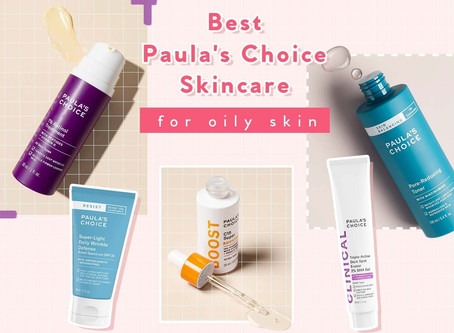 11 Must-Have Paula's Choice Skincare for Oily Skin