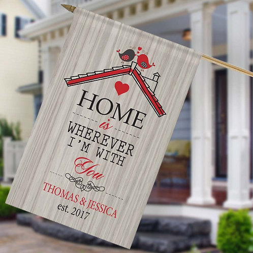 Home Is Wherever I'm With You Custom House Flag