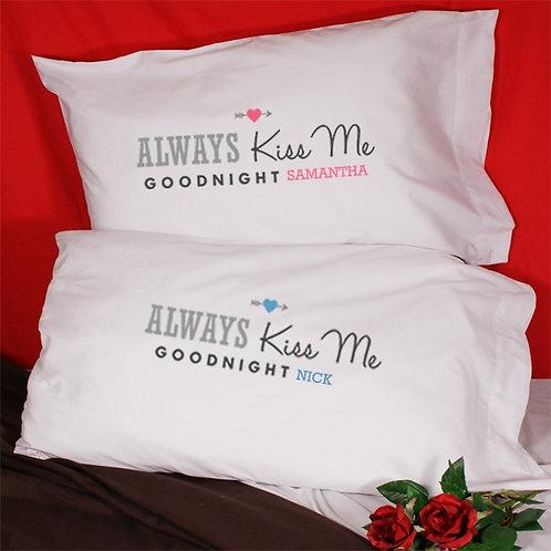 Always Kiss Me Goodnight Pillowcases-White