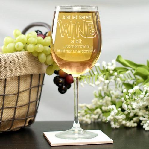 Engraved 'Wine a Bit' Wine Glass Wine Glass