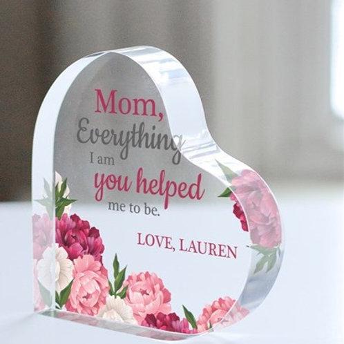 Personalized Mom Everything I am You Helped Me To Be Acrylic Heart Keepsake