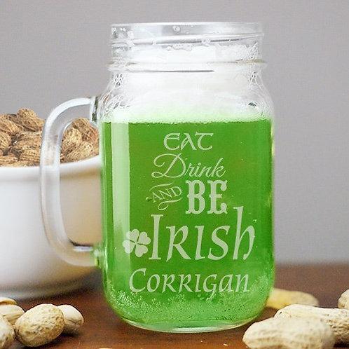 Engraved Eat Drink and Be Irish Mason Jar