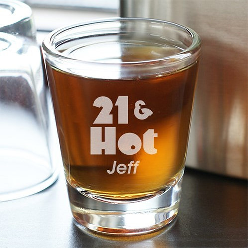 Hot Shot Personalized 21st Birthday Shot Glass