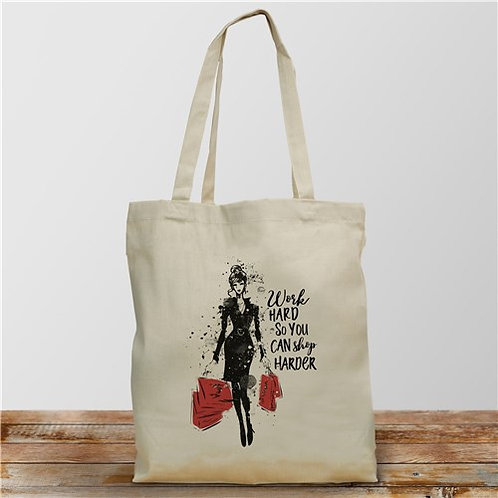 Work Hard So You Can Shop Harder Tote Bag