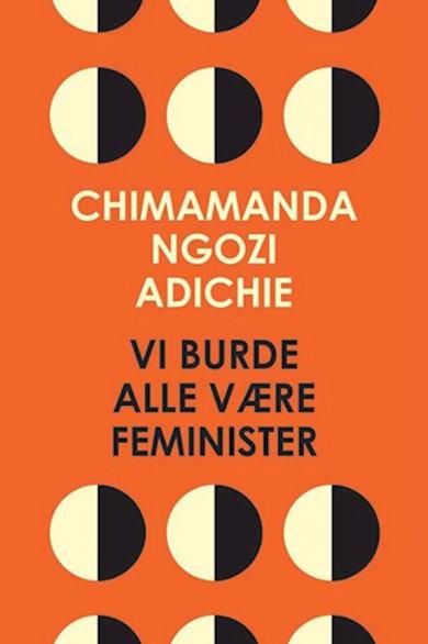 Vi burde alle være feminister, Chimamanda Ngozi Adichie