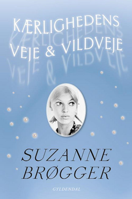 Kærlighedens veje & vildveje, Suzanne Brøgger