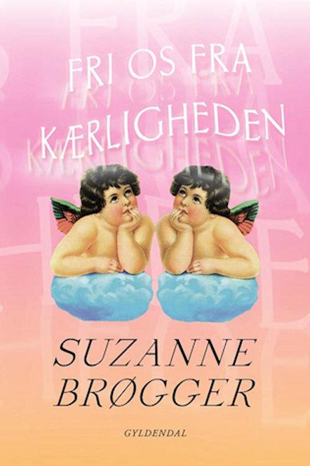 Fri os fra kærligheden, Suzanne Brøgger