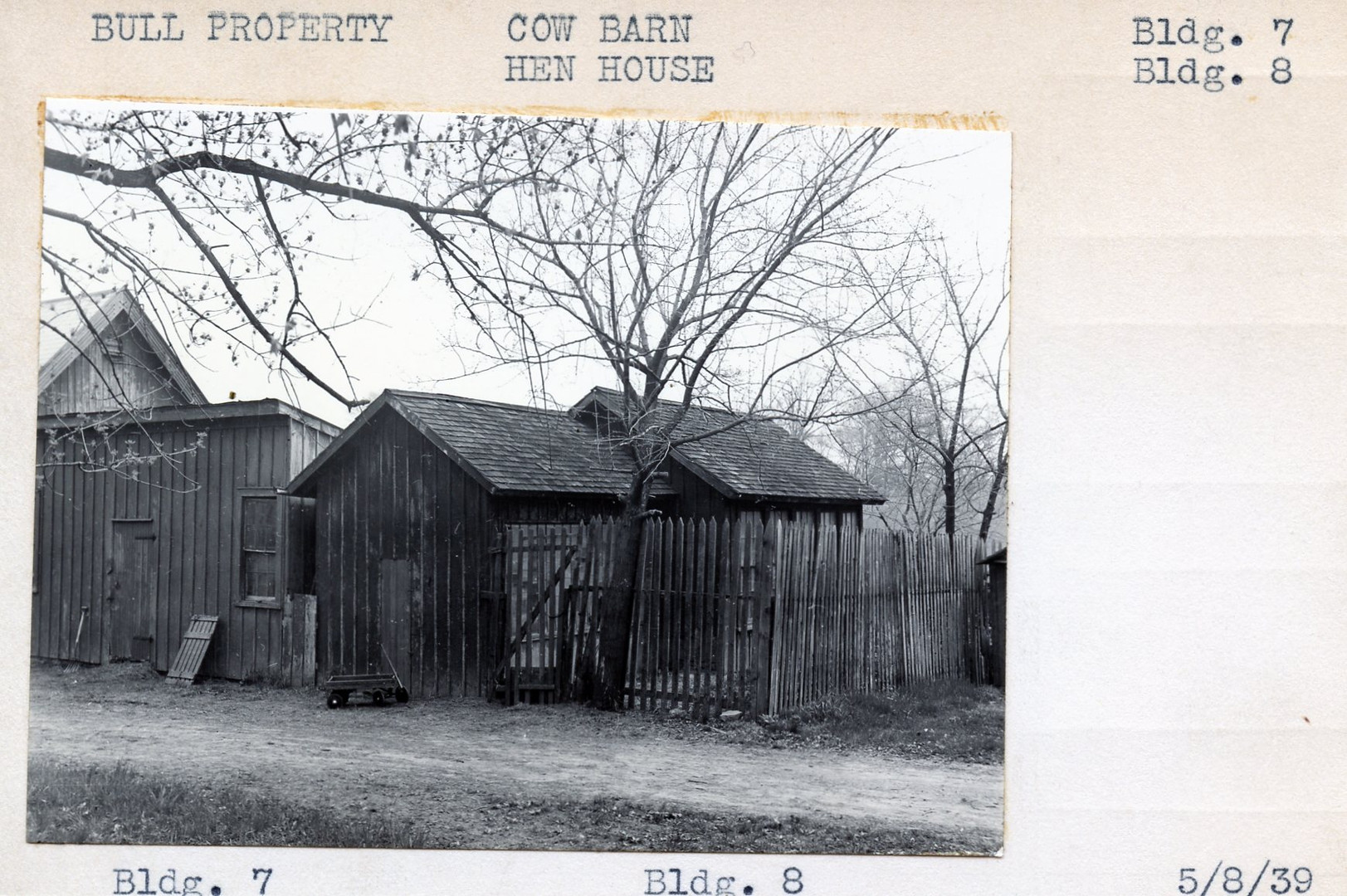 Bull Property, Cow Barn Bldg #7, Hen House, Bldg #8, 5/8/39