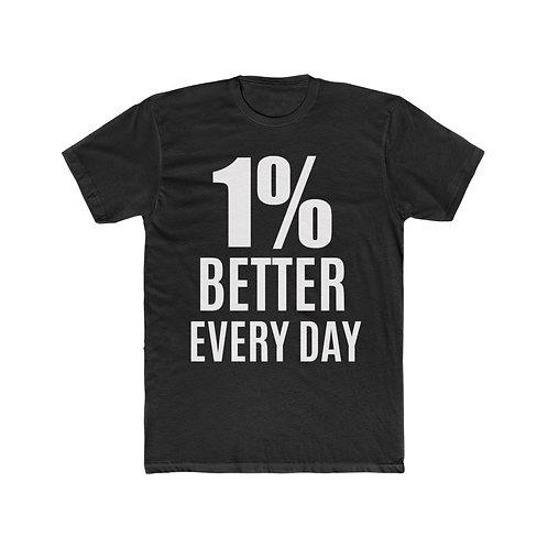 1% Better Every Day Men's T-Shirt