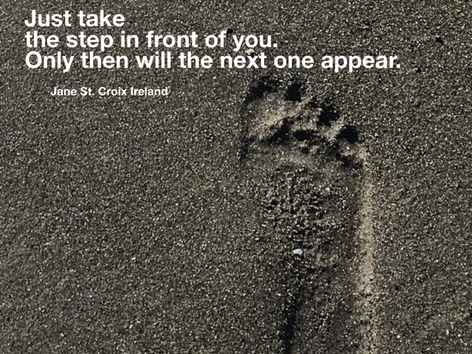 Just Take the Step in Front of You