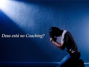Deus está no Coaching? Depende de qual coaching.